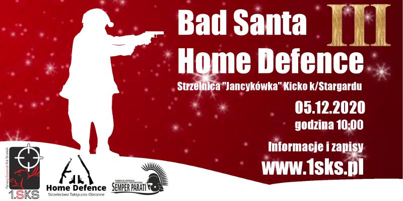 2020-12-05 – Bad Santa & Home Defence III